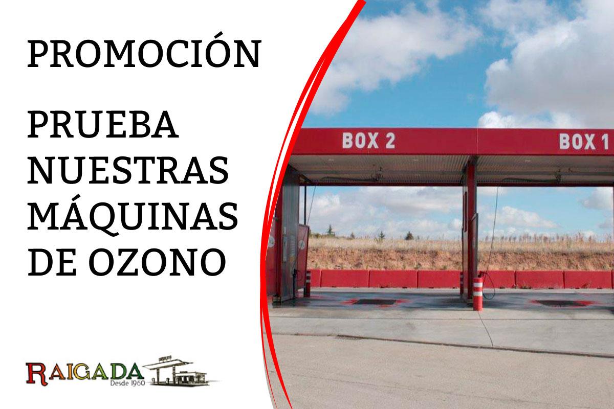 Promoción Máquinas de OZONO en las Estaciones de Servicio Raigada